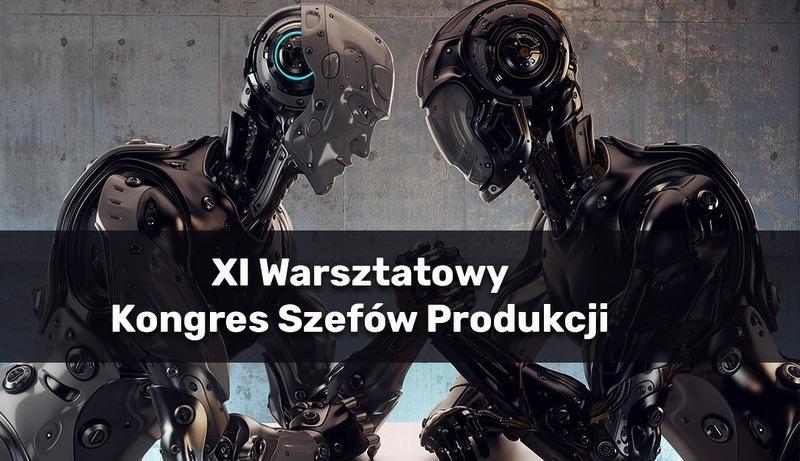 XI Certyfikowany Kongres dla Szefów Produkcji