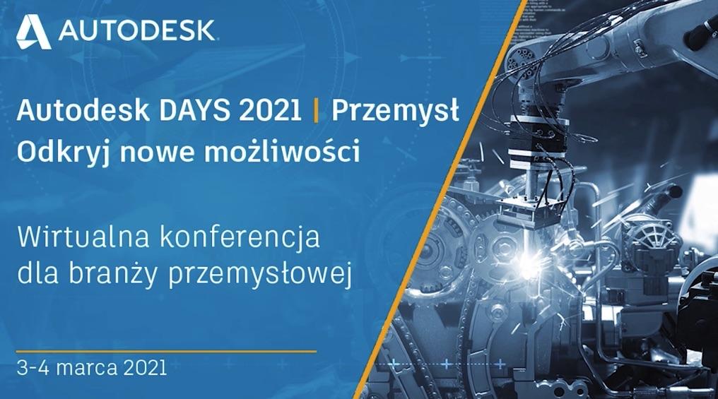 AUTODESK DAYS 2021 Odkryj nowe możliwości