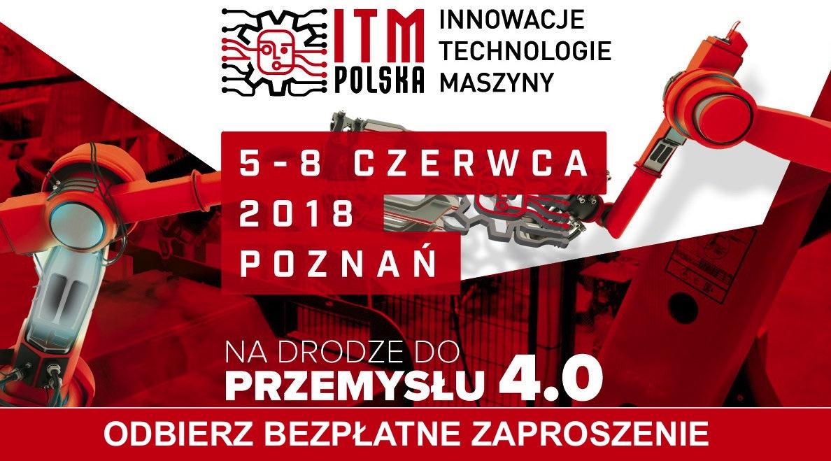 Bezpłatne zaproszenie na ITM - Machtool 2018