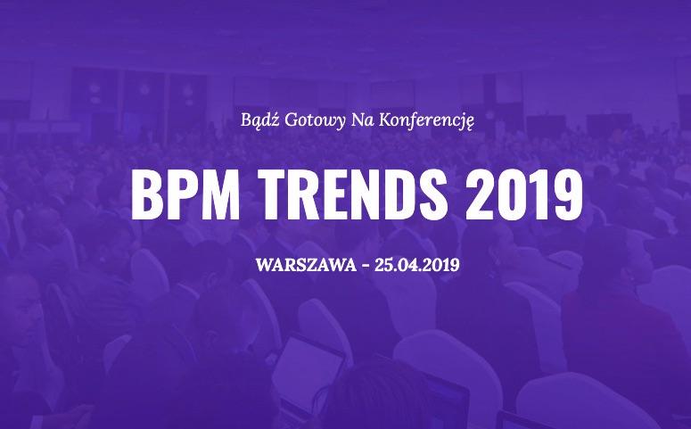 BPM TRENDS 2019 KONFERENCJA