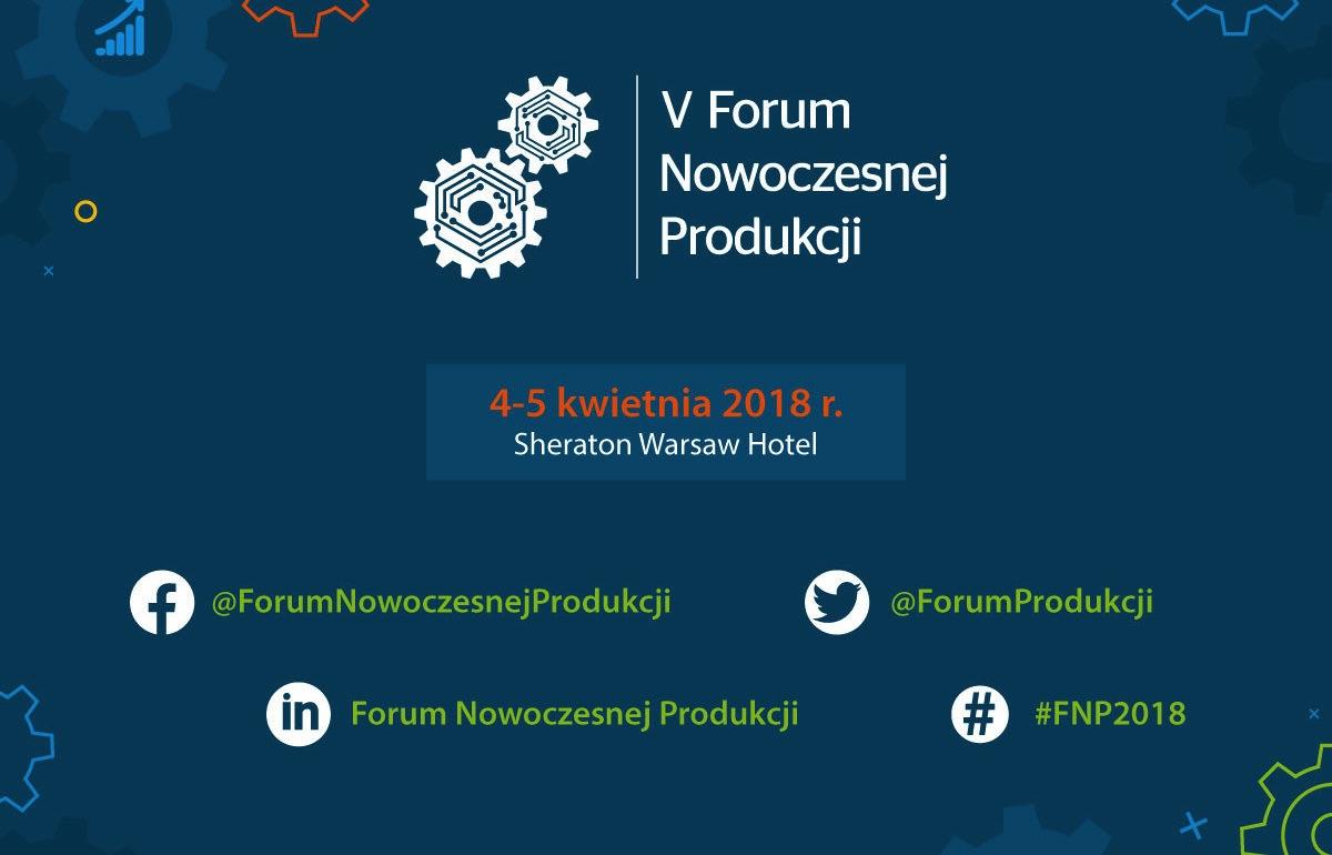 V Forum nowoczesnej produkcji